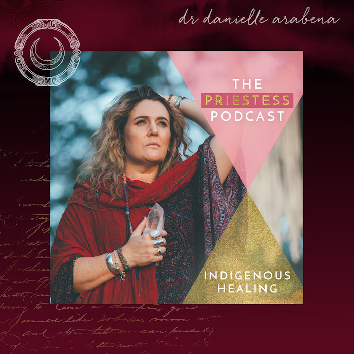 The Priestess Podcast: Indifenous Healing
